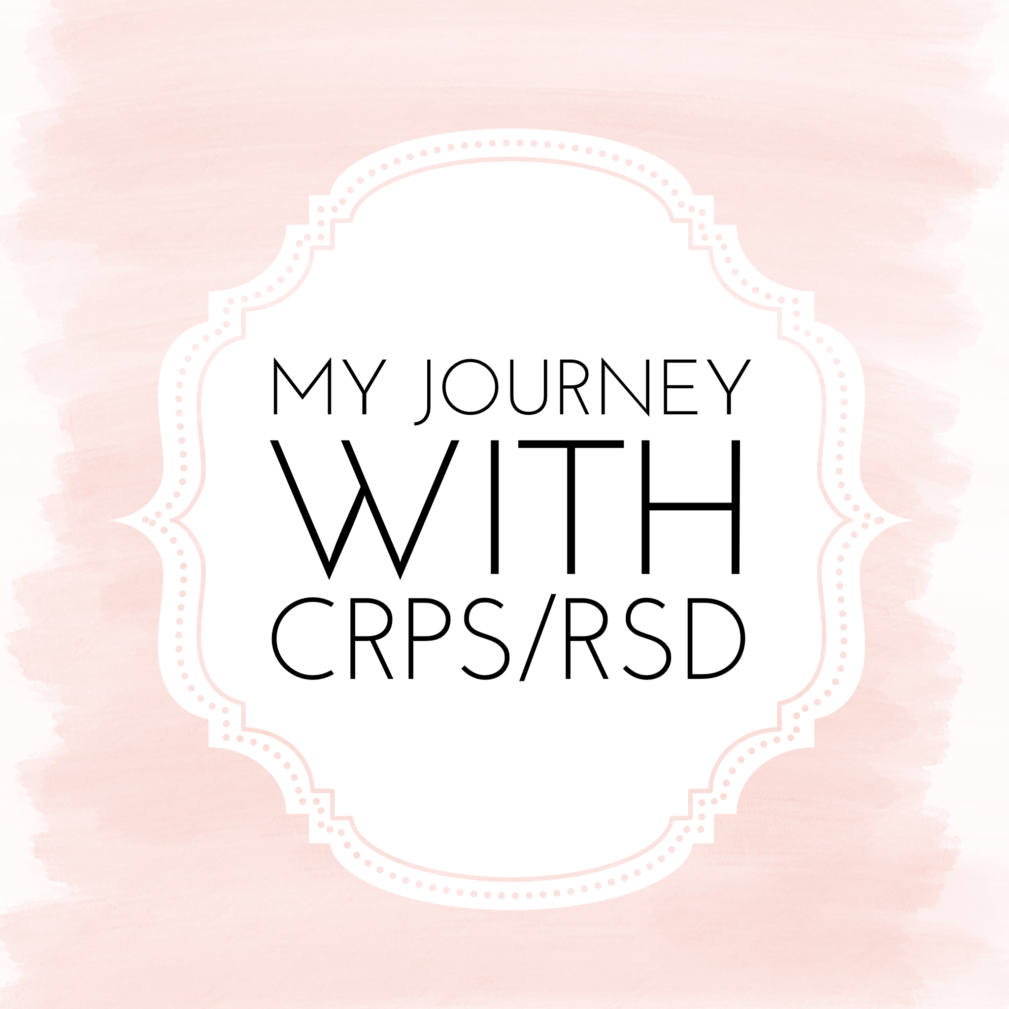 My Journey With CRPS/RSD